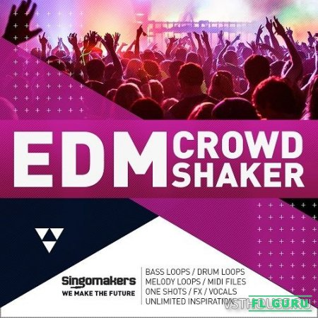 Singomakers - EDM Crowd Shaker (MIDI, REX2, WAV, KONTAKT, EXS24, BATTERY, NNXT) - сэмплы EDM