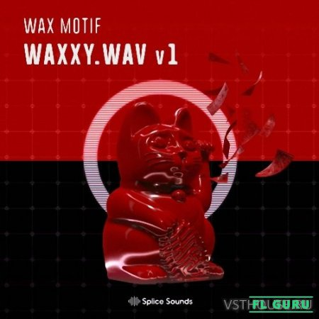 Splice Sounds - Wax Motif - Waxxy.wav v1 (WAV, MASSIVE, SERUM) - сэмплы house
