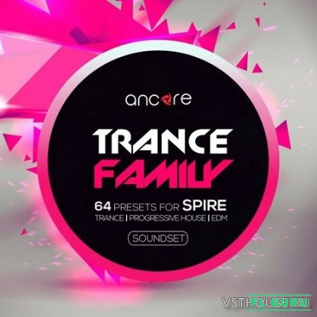 Ancore Sounds - Spire Trance Family Vol.1 (SYNTH PRESET) - пресеты для Spire