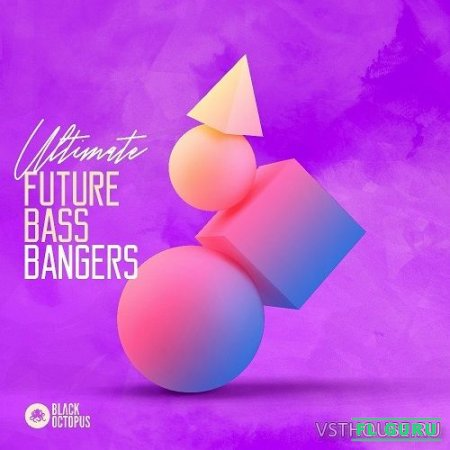 Black Octopus Sound - Ultimate Future Bass Bangers (WAV) - сэмплы future bass