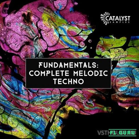 Catalyst Samples - Fundamentals Complete Melodic Techno (MIDI, WAV) - сэмплы techno