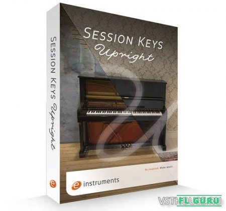 e-instruments - Session Keys Upright (KONTAKT) - сэмплы фортепиано Kontakt