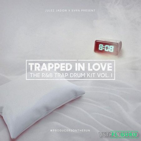 Julez Jadon - Trapped In Love The RnB Trap Drum Kit Vol. I (WAV) - сэмплы ударных