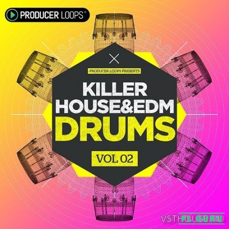 Producer Loops - Killer House & EDM Drums Vol.2 (AIFF, REFILL, REX2, WAV, ABLETON) - сэмплы ударных