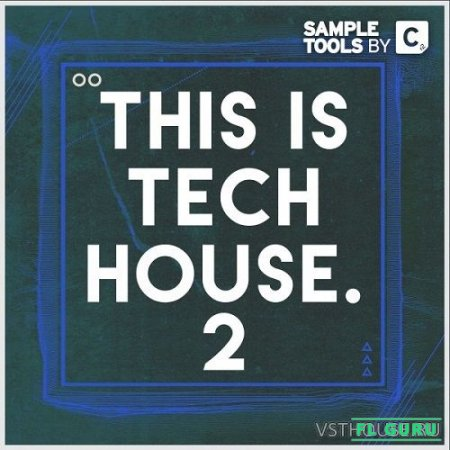 Sample Tools by Cr2 - This Is Tech House 2 (MIDI, WAV, MASSIVE) - сэмплы tech house