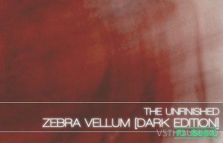 The Unfinished - Zebra Vellum Dark Edition (SYNTH PRESET) - пресеты для Zebra 2