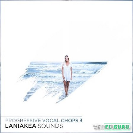 Laniakea Sounds - Progressive Vocal Chops 3 (WAV) - вокальные сэмплы