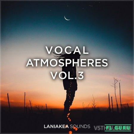 Laniakea Sounds - Vocal Atmospheres 3 (WAV) - вокальные сэмплы