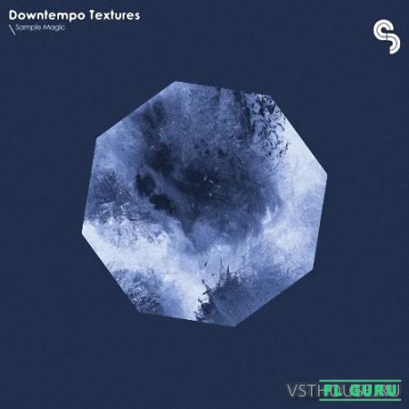 Sample Magic - Downtempo Textures (WAV) - сэмплы downtempo