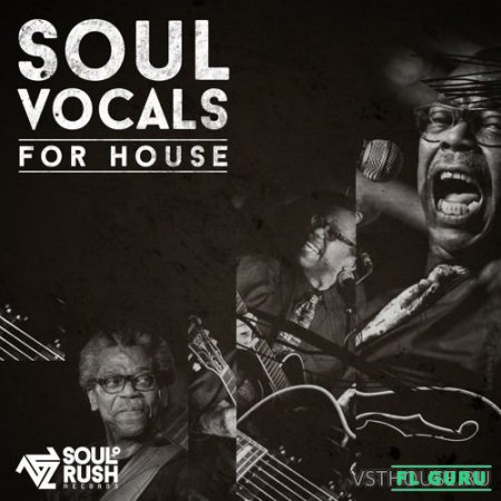 Soul Rush Records - Soul Vocals For House (WAV) - вокальные сэмплы