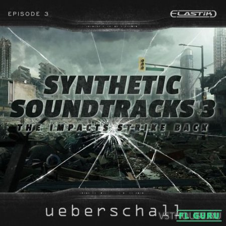 Ueberschall - Synthetic Soundtracks 3 (ELASTIK) - сэмплы cinema Elastik