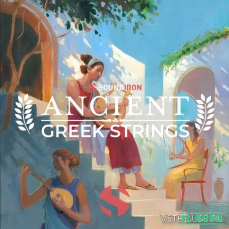 Soundiron - Ancient Greek Strings (KONTAKT) - сэмплы струнных Kontakt